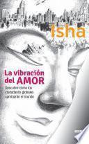 Libro de La Vibración Del Amor. Descubre Cómo Los Ciudadanos Globales Cambiarán El Mundo