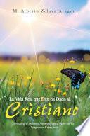 Libro de La Vida Real Que Dios Ha Dado Al Cristiano