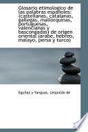 Libro de Glosario Etimologico De Las Palabras Espaoles: Castellanas, Catalanas, Gallegas, Mallorquinas, Por