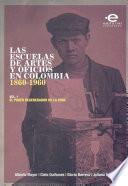 Libro de Las Escuelas De Artes Y Oficios En Colombia (1860 1960)