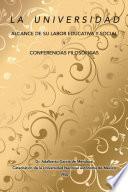 Libro de La Universidad Alcance De Su Labor Educativa Y Social Y Conferencias Filosficas