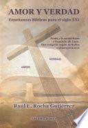Libro de Amor Y Verdad. Enseñanzas Bíblicas Para El Siglo Xxi