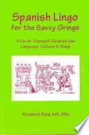 Libro de Spanish Lingo For The Savvy Gringo