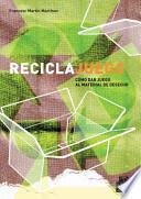 Libro de Reciclajuego. Cómo Dar Juego Al Material De Desecho