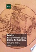Libro de Estudios Transfronterizos Celtas. EspaÑa Portugal 2014