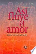 Libro de Así Fluye El Amor