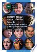 Libro de Hablar Y Pensar, Tareas Culturales. Temas De AntropologÍa LingÜÍstica Y AntropologÍa Cognitiva
