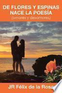 Libro de De Flores Y Espinas Nace La Poesa