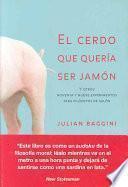Libro de El Cerdo Que Quería Ser Jamón