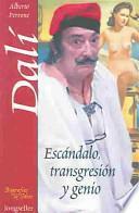 Libro de Salvador Dalí, Escándalo, Transgresión Y Genio