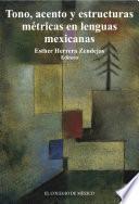 Libro de Tono, Acentos Y Estructuras Métricas En Lenguas Mexicanas.
