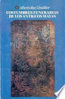 Libro de Costumbres Funerarias De Los Antiguos Mayas