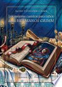 Libro de Los Mejores Cuentos Para Niños De Los Hermanos Grimm