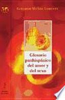 Libro de Glosario Panhispánico Del Amor Y Del Sexo