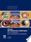 Libro de Atlas De Técnicas Complejas En La Cirugía Del Segmento Anterior