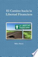Libro de El Camino Hacia La Libertad Financiera