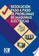 Libro de Resolución Paso A Paso De Problemas De Máquinas Eléctricas