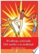 Libro de El Dibujo Animado. Del Sueño A La Realidad.