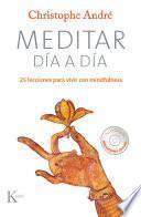 Libro de Meditar Dia A Dia: 25 Lecciones Para Vivir Con Mindfulness