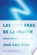Libro de Las Tres Eras De La Imagen : Imagen Materia, Film, E Image