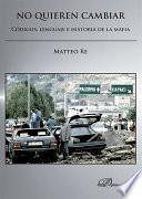 Libro de No Quieren Cambiar. Códigos, Lenguaje E Historia De La Mafia