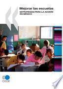 Libro de Mejorar Las Escuelas Estrategias Para La Acción En México
