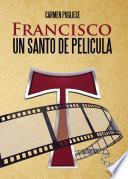 Libro de Francisco, Un Santo De Película