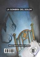 Libro de La Sombra Del Dolor