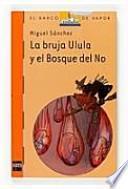 Libro de La Bruja Ulula Y El Bosque Del No