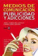 Libro de Medios De Comunicación, Publicidad Y Adicciones