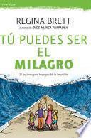 Libro de Tu Puedes Ser El Milagro / Be The Miracle