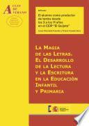 Libro de La Magia De Las Letras. El Desarrollo De La Lectura Y La Escritura En La Educación Infantil Y Primaria