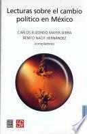 Libro de Lecturas Sobre El Cambio Político En México