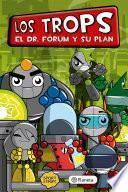 Libro de Los Trops. El Dr. Fórum Y Su Plan10