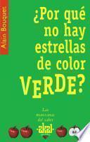 Libro de ¿por Qué No Hay Estrellas De Color Verde?