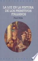 Libro de La Luz En La Pintura De Los Primitivos Italianos