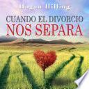 Libro de Cuando El Divorcio Nos Separa