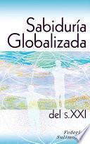 Libro de Sabiduría Globalizada Del S. Xxi