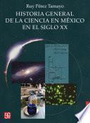 Libro de Historia General De La Ciencia En México En El Siglo Xx