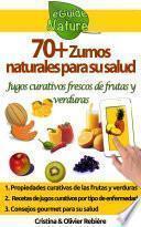Libro de 70+ Zumos Naturales Para Su Salud
