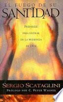Libro de El Fuego De Su Santitad = The Fire Of His Holiness