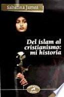 Libro de Del Islam Al Cristianismo: Mi Historia