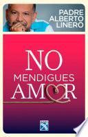 Libro de No Mendigues Amor