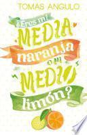 Libro de ¿eres Mi Media Naranja O Mi Medio Limón?