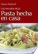 Libro de Los Secretos De La Pasta Hecha En Casa