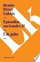 Libro de Episodios Nacionales Ii. 7 De Julio