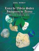 Libro de Luna De Vidrio Sobre Imagenes De Arena: Coleccion De Narrativa Breve