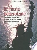 Libro de La Hegemonía Benevolente