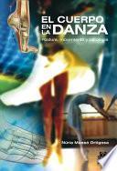 Libro de El Cuerpo En La Danza