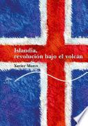 Libro de Islandia, Revolución Bajo El Volcán